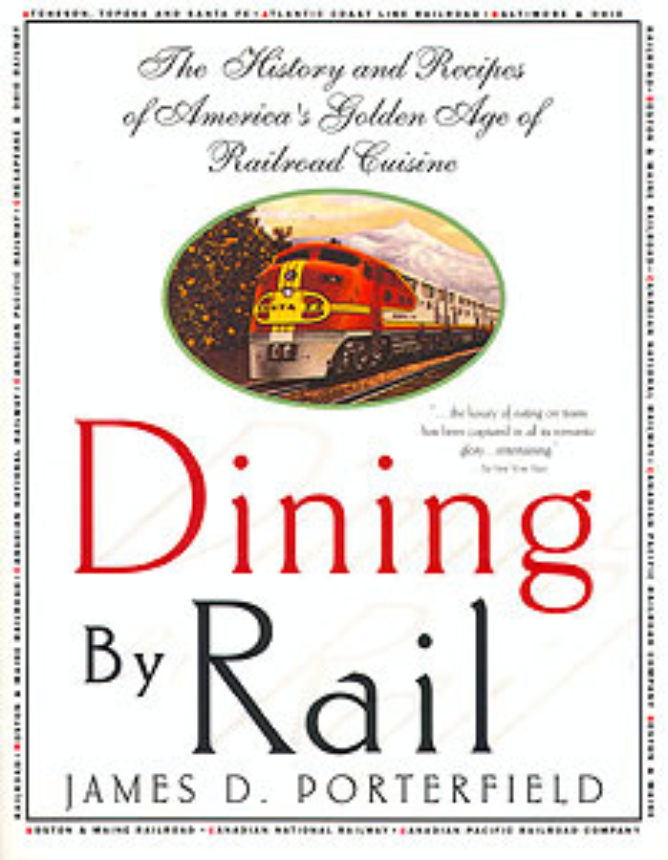 Dining By Rail The History And Recipes Of Americas Golden Age
