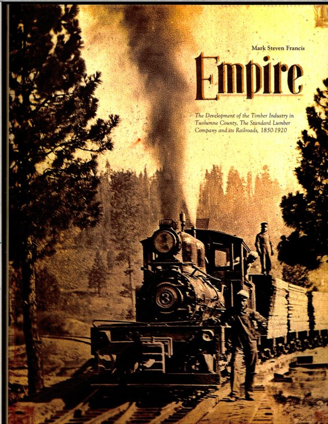 Empire Development Of The Timber Industry In Tuolumne County