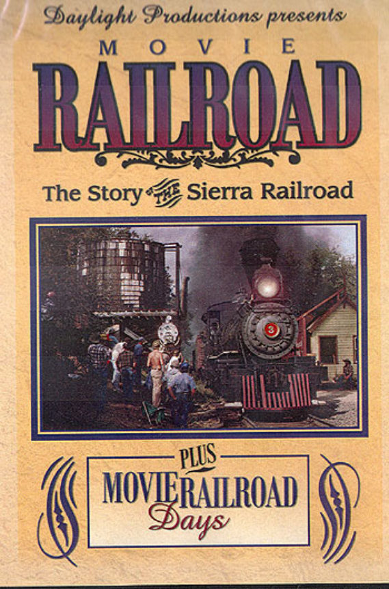 Movie Railroad The Story Of The Sierra Railroad