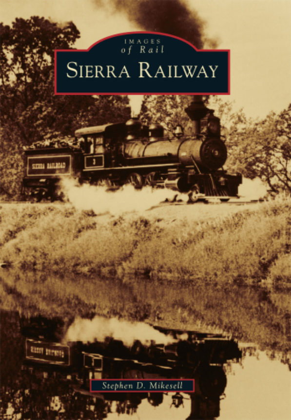 Railtown 1897 And The Sierra Railway
